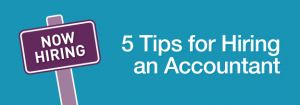 5-Tips-for-Hiring-an-Accountant_09JUL13